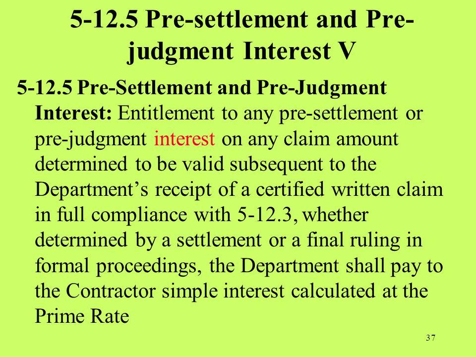 5-12.5 Pre-settlement and Pre-judgment Interest V