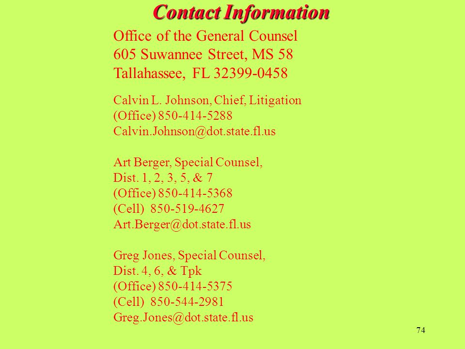 Contact Information Office of the General Counsel. 605 Suwannee Street, MS 58. Tallahassee, FL 32399-0458.