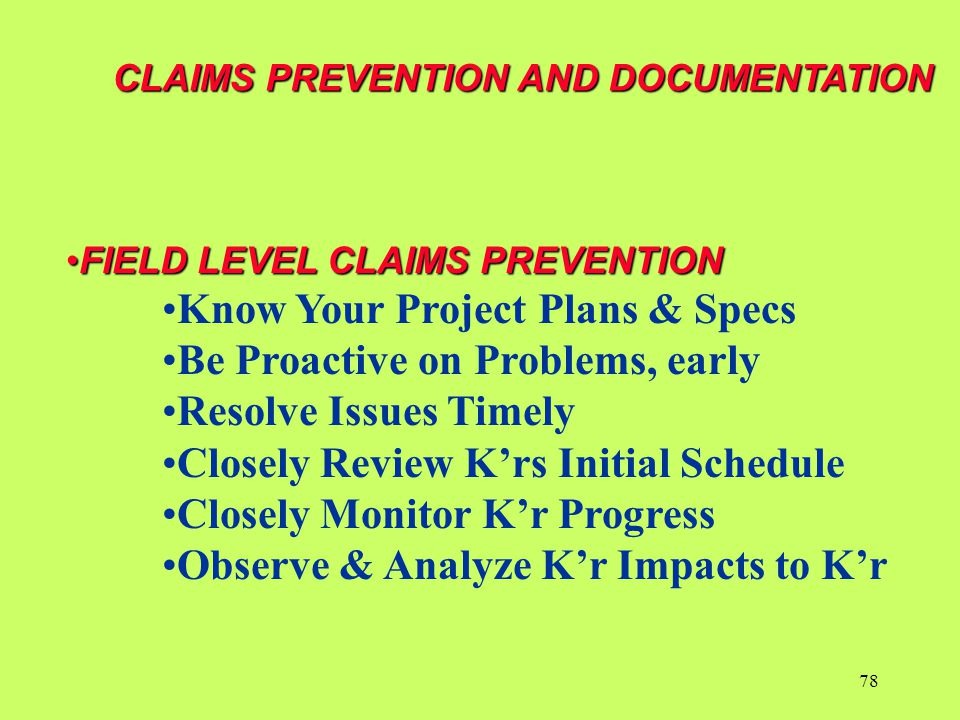 Know Your Project Plans & Specs Be Proactive on Problems, early