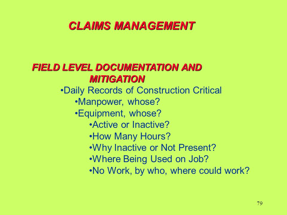CLAIMS MANAGEMENT FIELD LEVEL DOCUMENTATION AND MITIGATION