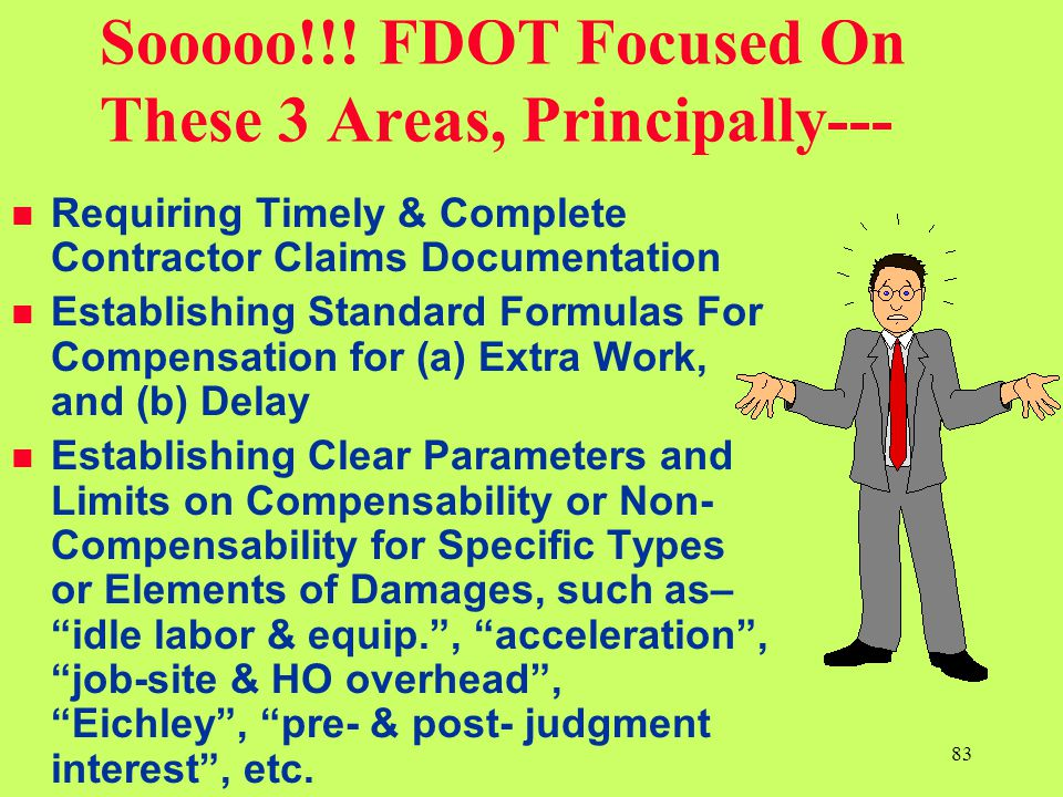 Sooooo!!! FDOT Focused On These 3 Areas, Principally---