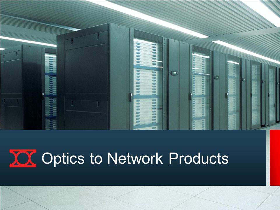 Optics to Network Products