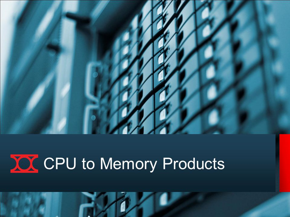CPU to Memory Products