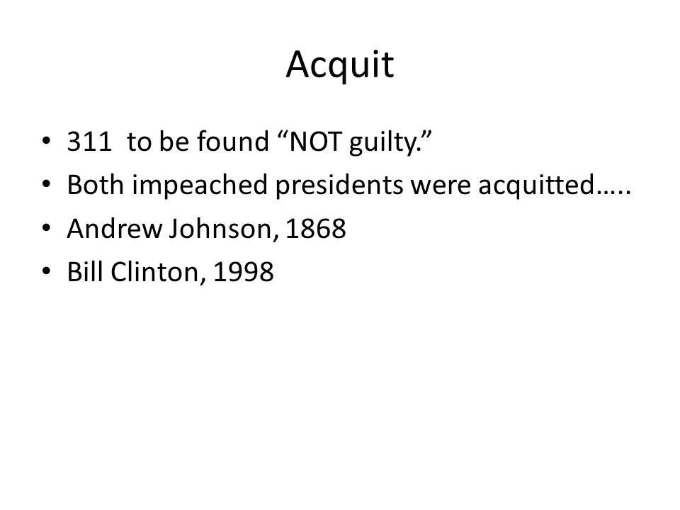 Acquit 311 to be found NOT guilty.