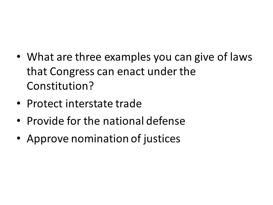 What are three examples you can give of laws that Congress can enact under the Constitution