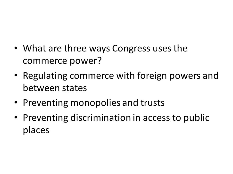What are three ways Congress uses the commerce power