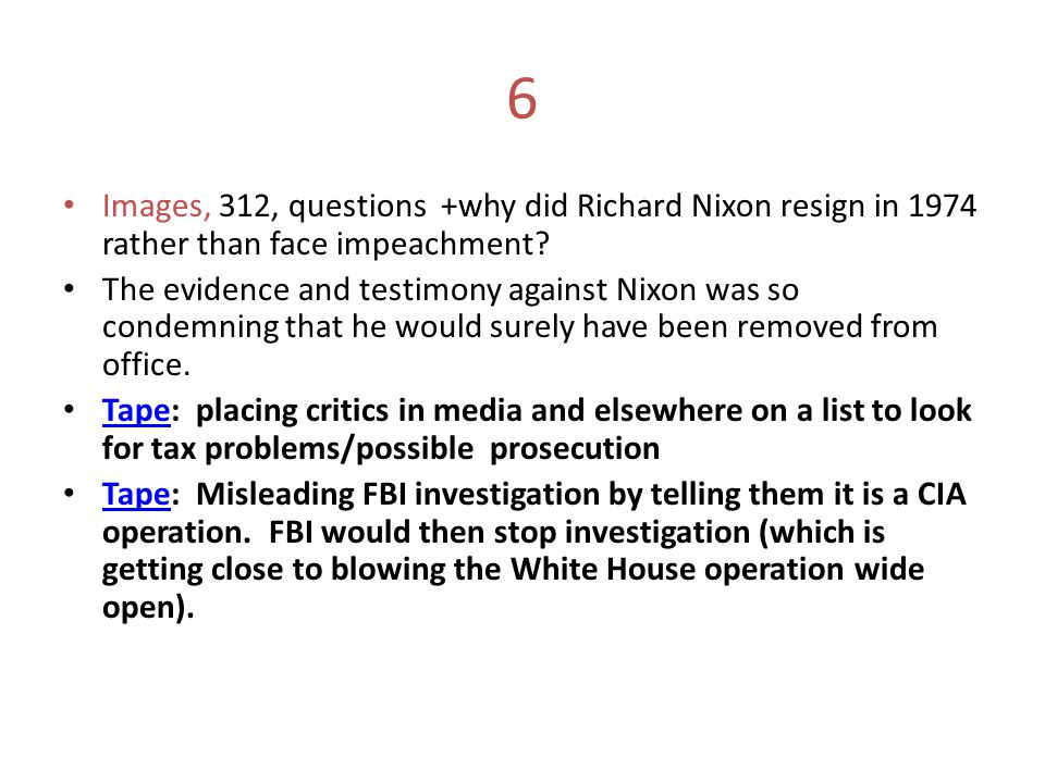 6 Images, 312, questions +why did Richard Nixon resign in 1974 rather than face impeachment