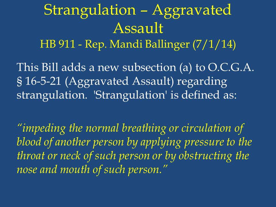 Strangulation – Aggravated Assault HB 911 - Rep