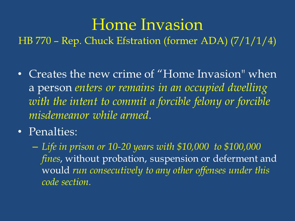 Home Invasion HB 770 – Rep. Chuck Efstration (former ADA) (7/1/1/4)