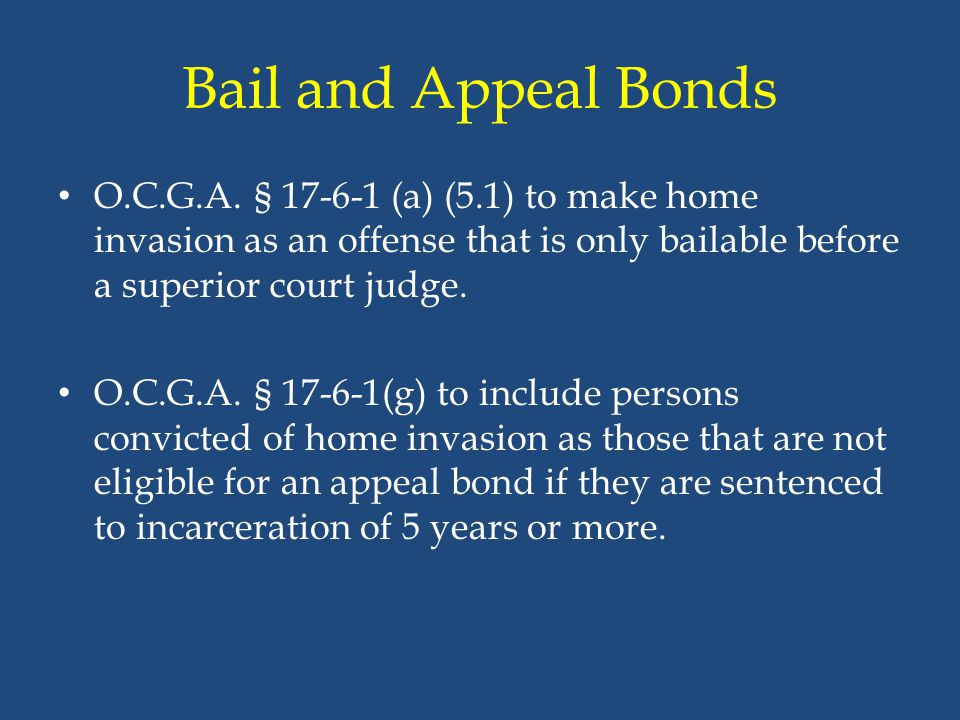 Bail and Appeal Bonds O.C.G.A. § 17-6-1 (a) (5.1) to make home invasion as an offense that is only bailable before a superior court judge.