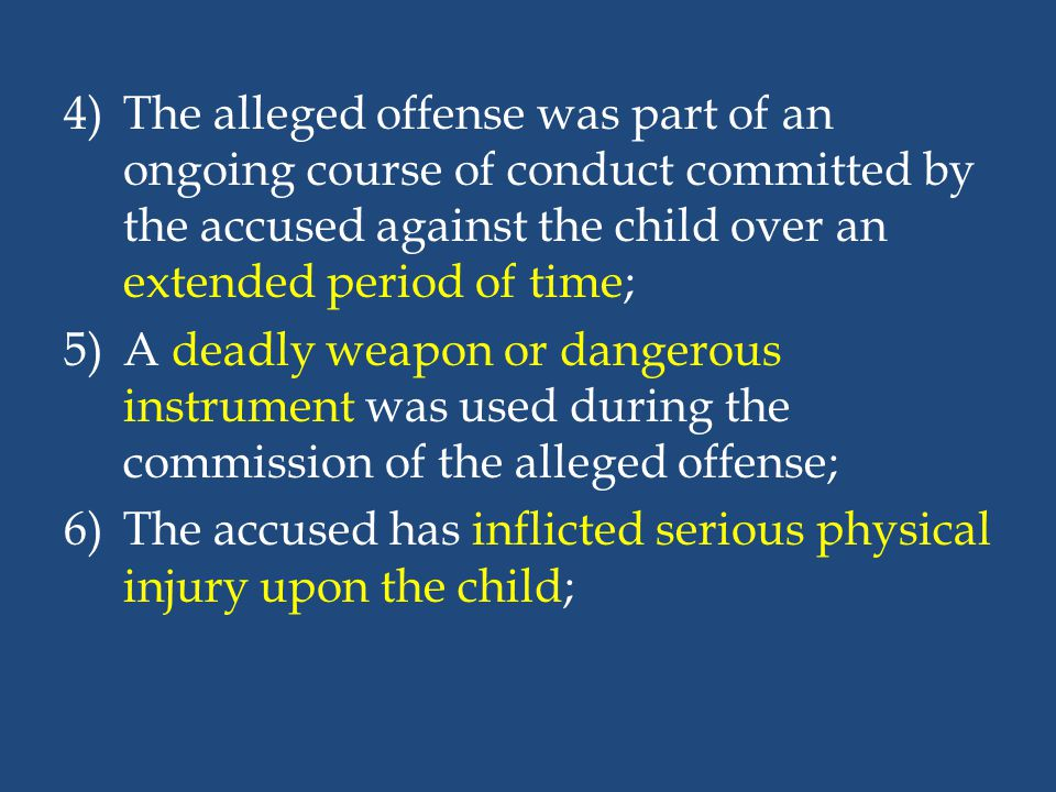 The alleged offense was part of an ongoing course of conduct committed by the accused against the child over an extended period of time;