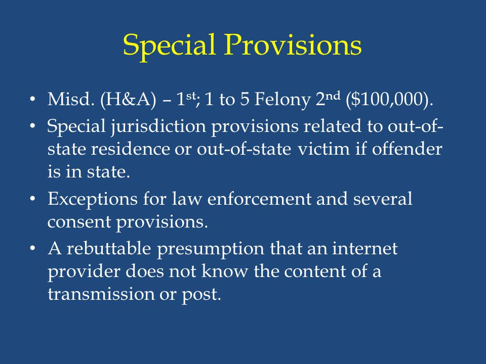 Special Provisions Misd. (H&A) – 1st; 1 to 5 Felony 2nd ($100,000).