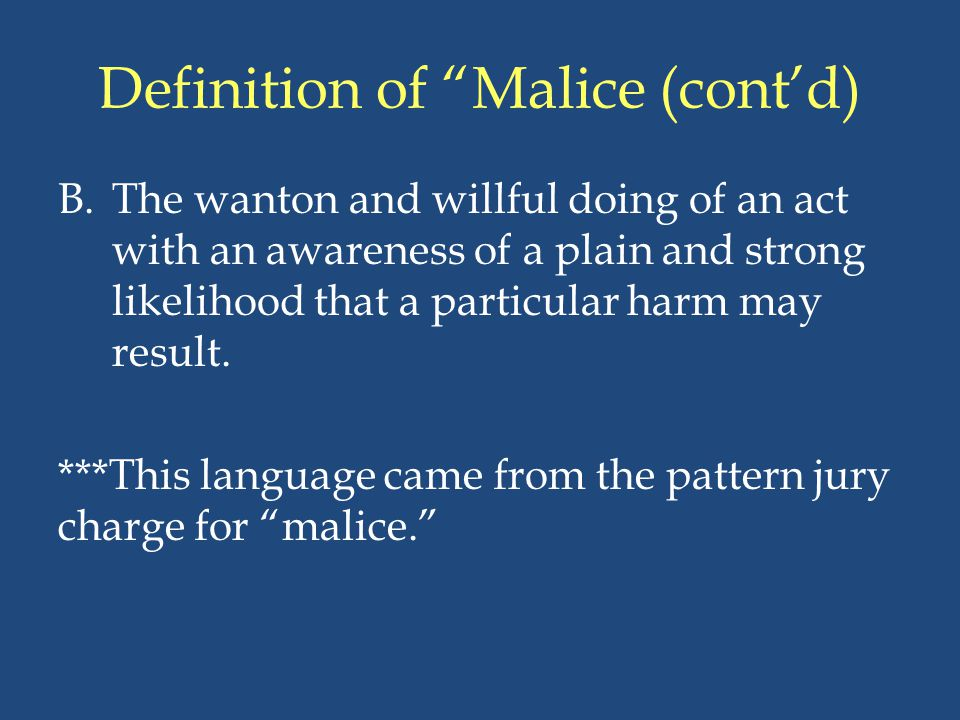 Definition of Malice (cont'd)