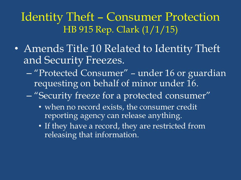 Identity Theft – Consumer Protection HB 915 Rep. Clark (1/1/15)