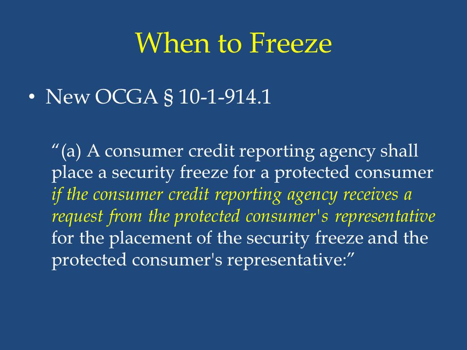 When to Freeze New OCGA § 10-1-914.1