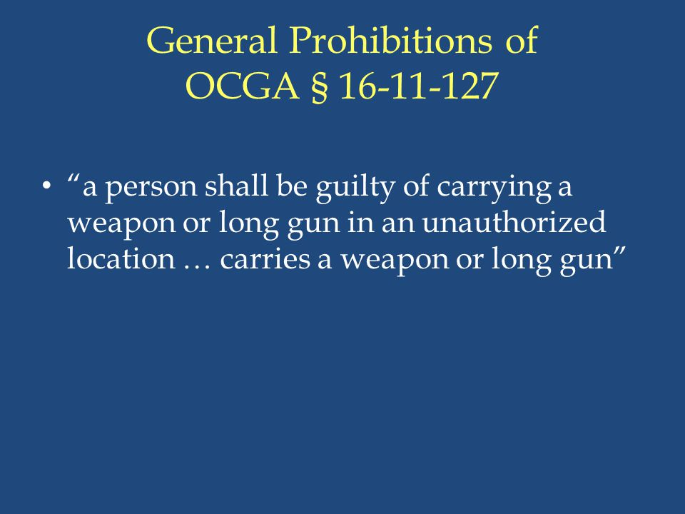 General Prohibitions of OCGA § 16-11-127