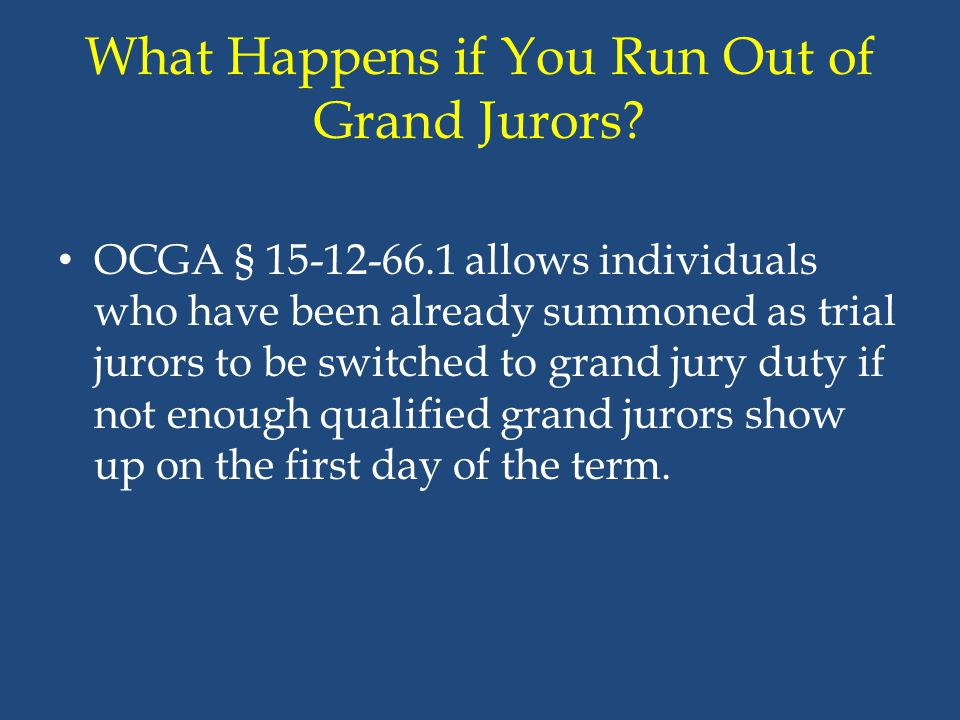 What Happens if You Run Out of Grand Jurors