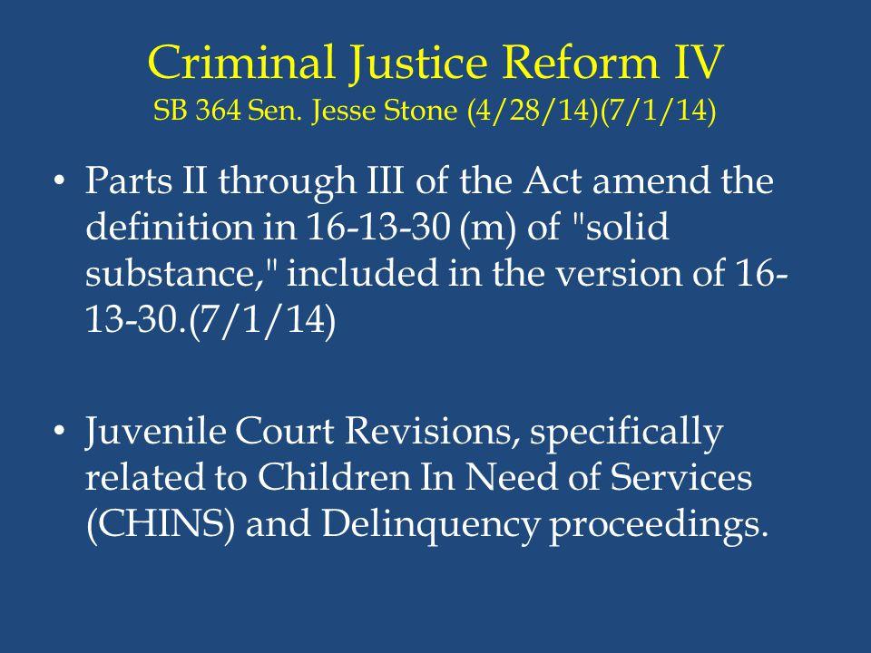 Criminal Justice Reform IV SB 364 Sen. Jesse Stone (4/28/14)(7/1/14)