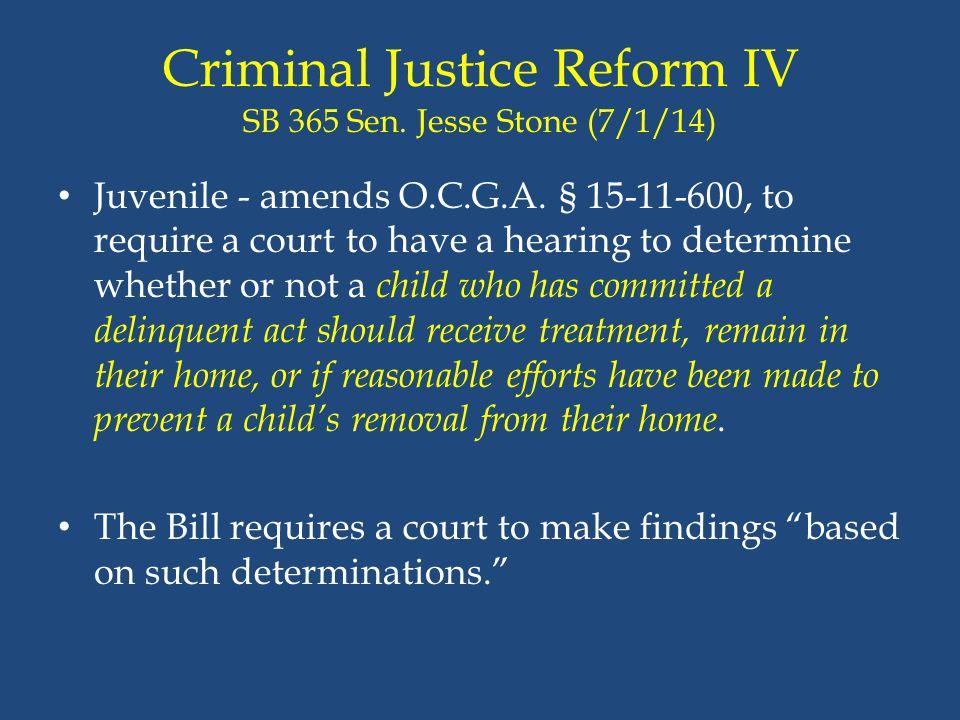 Criminal Justice Reform IV SB 365 Sen. Jesse Stone (7/1/14)