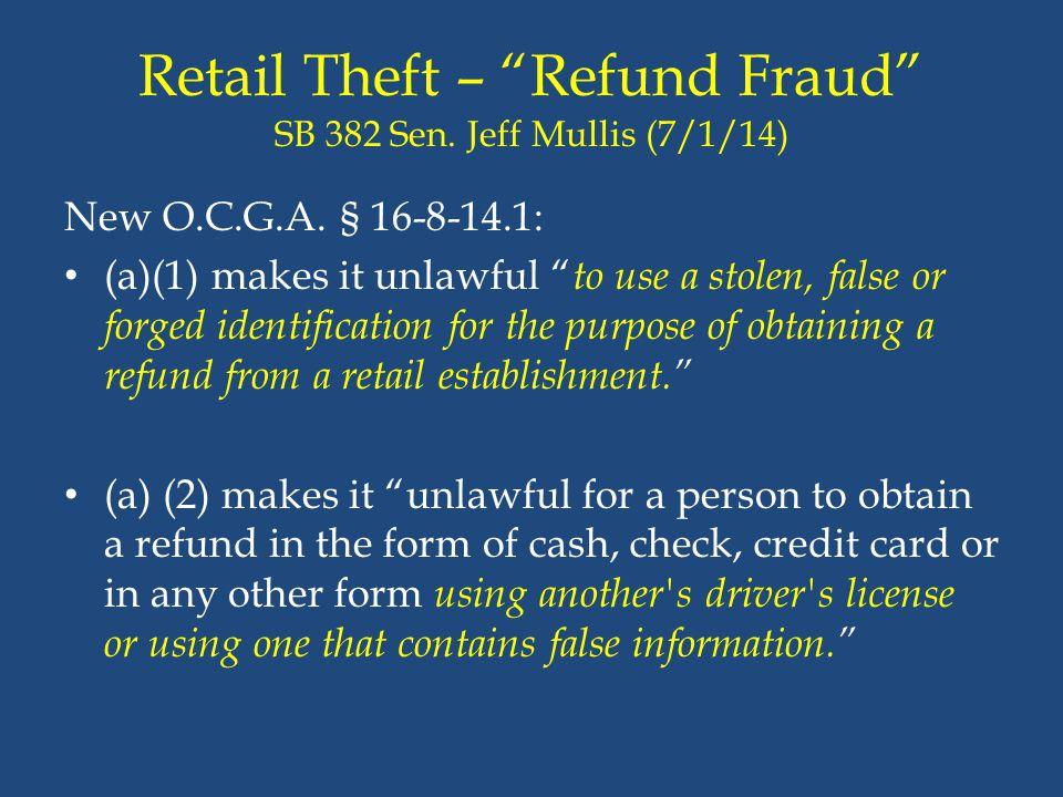 Retail Theft – Refund Fraud SB 382 Sen. Jeff Mullis (7/1/14)