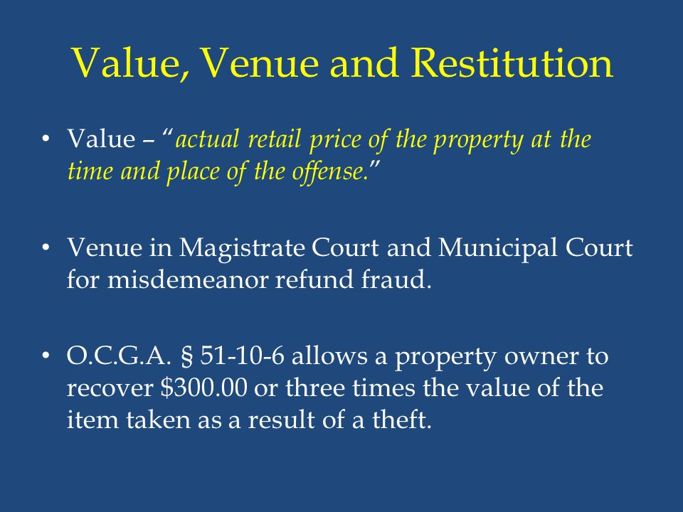 Value, Venue and Restitution