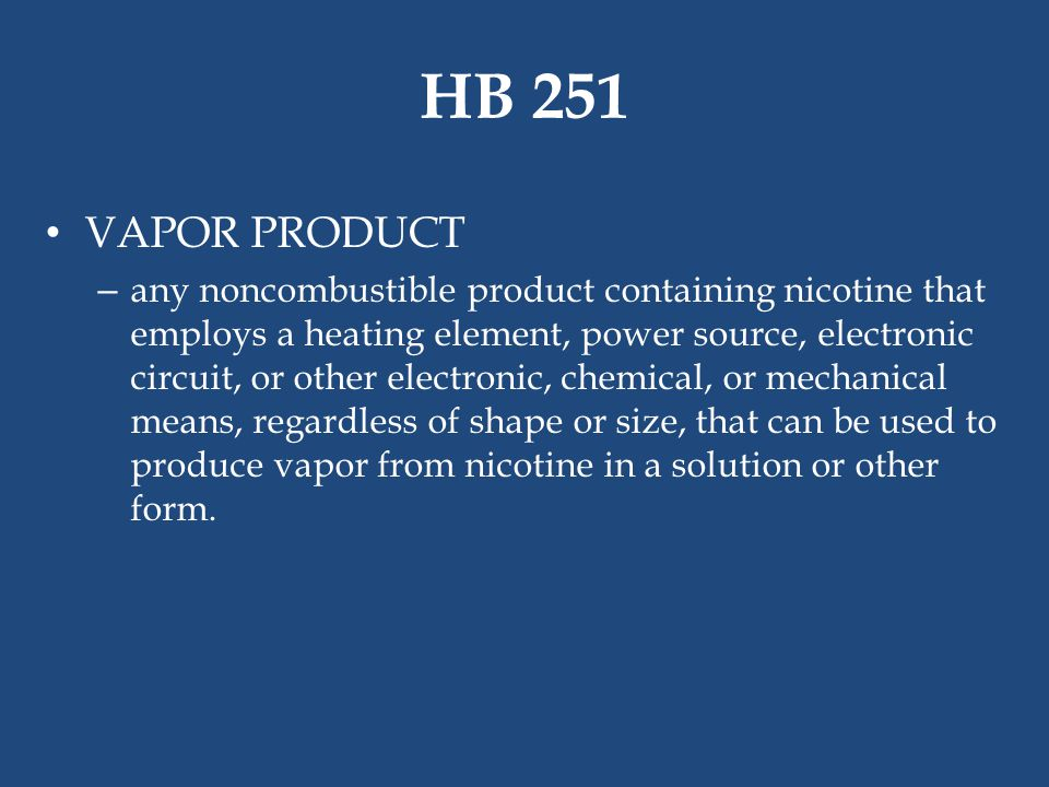 HB 251 VAPOR PRODUCT.