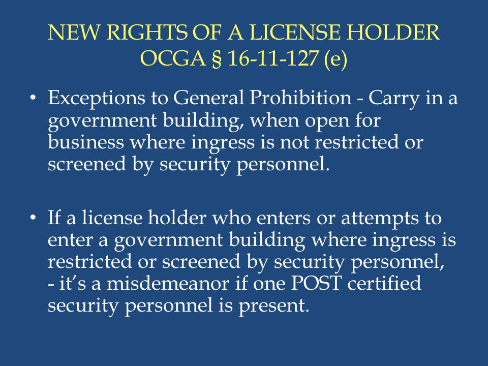 NEW RIGHTS OF A LICENSE HOLDER OCGA § 16-11-127 (e)