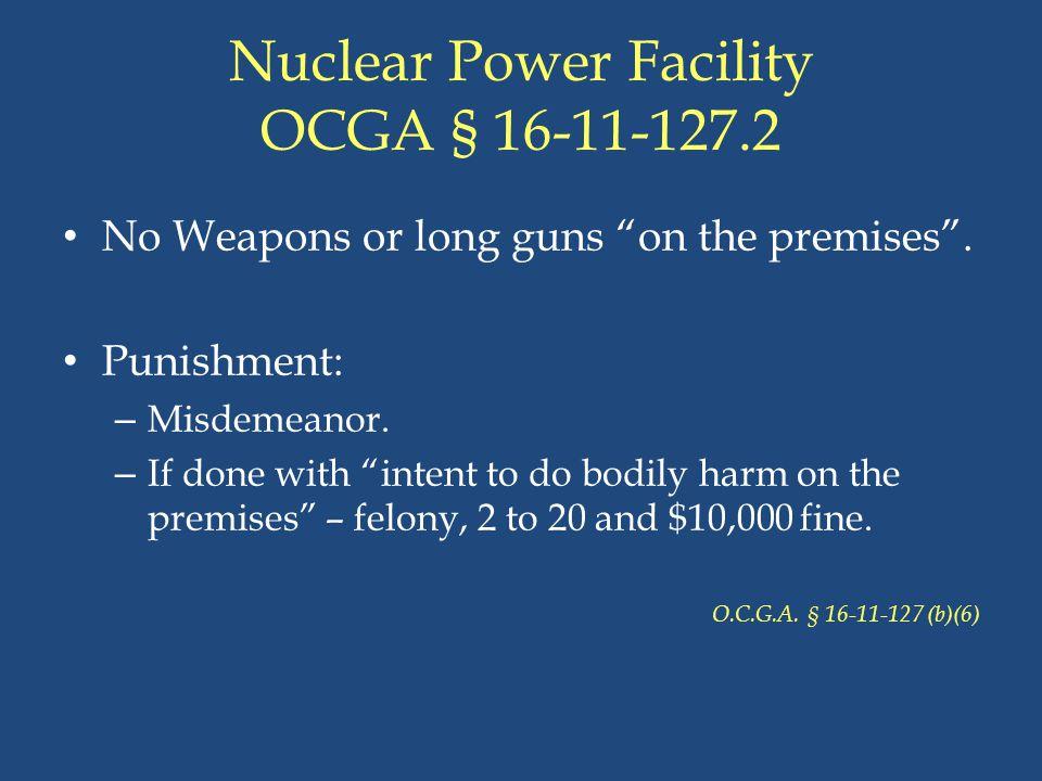 Nuclear Power Facility OCGA § 16-11-127.2
