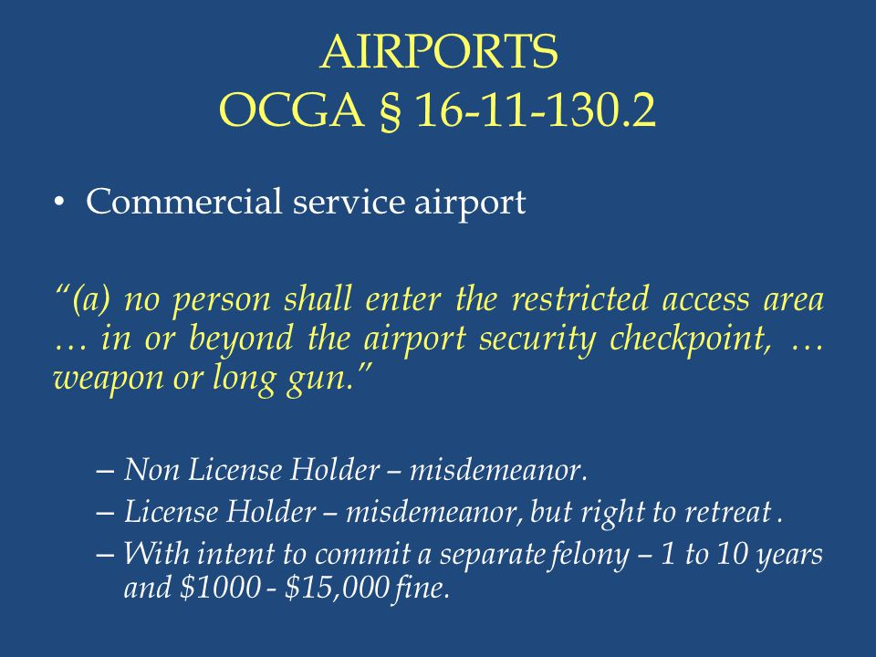 AIRPORTS OCGA § 16-11-130.2 Commercial service airport