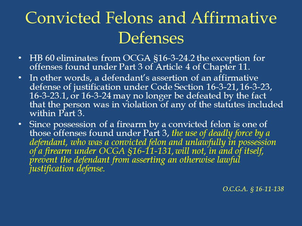 Convicted Felons and Affirmative Defenses