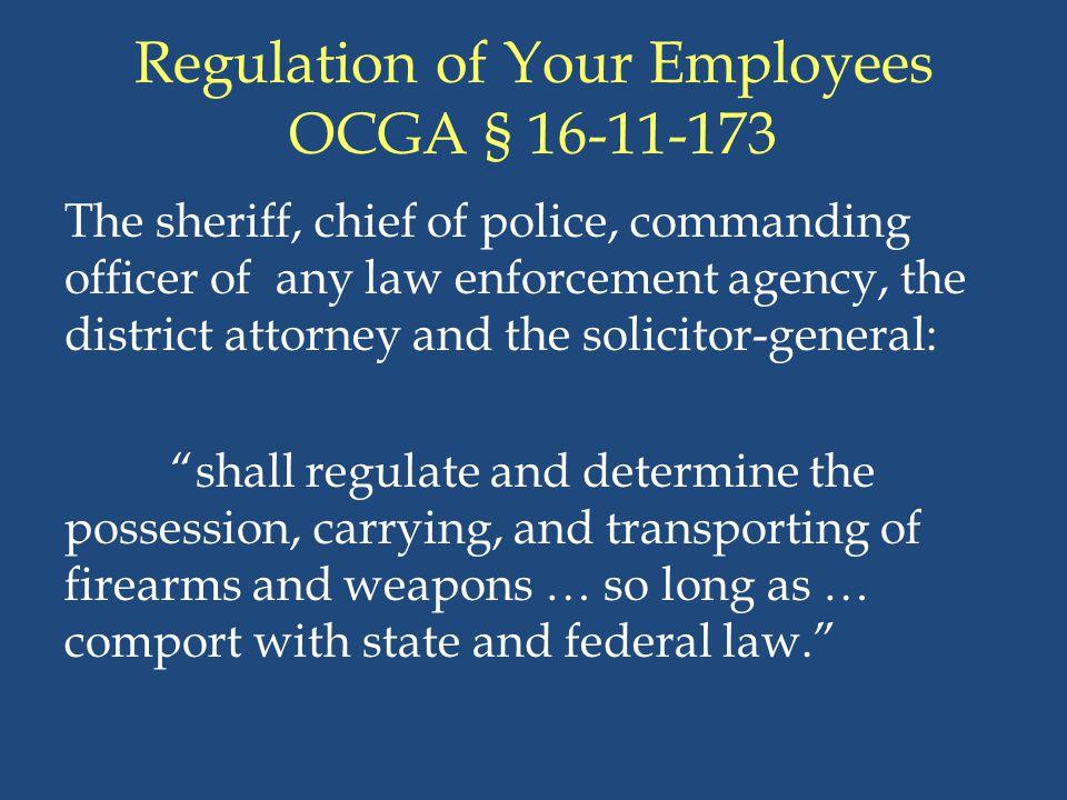 Regulation of Your Employees OCGA § 16-11-173