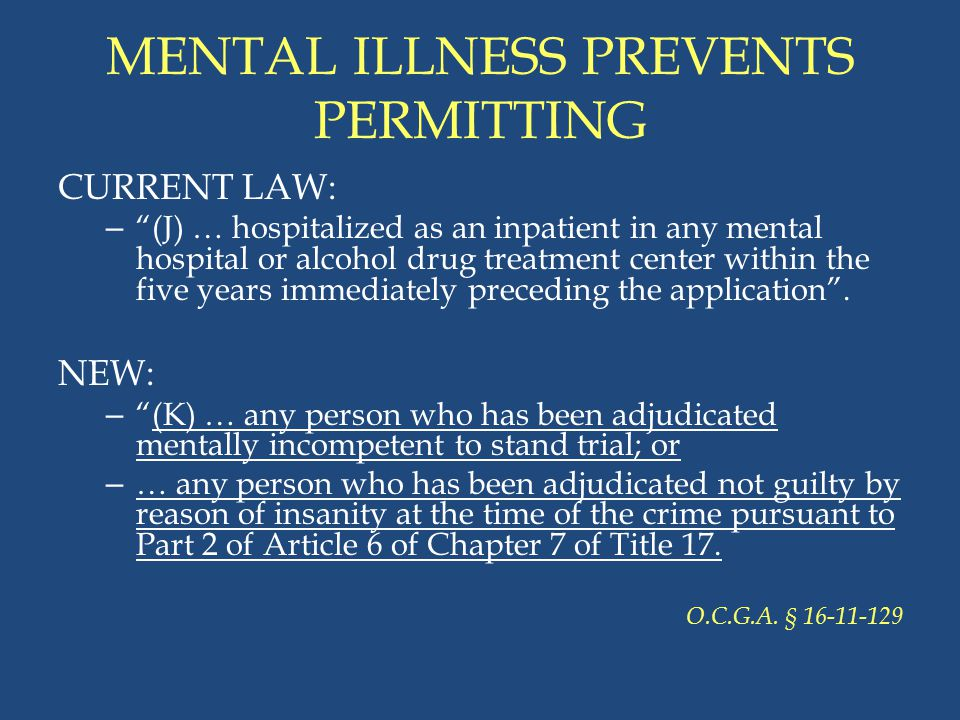 MENTAL ILLNESS PREVENTS PERMITTING
