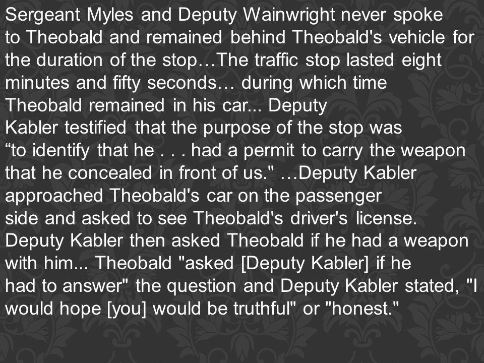 Sergeant Myles and Deputy Wainwright never spoke