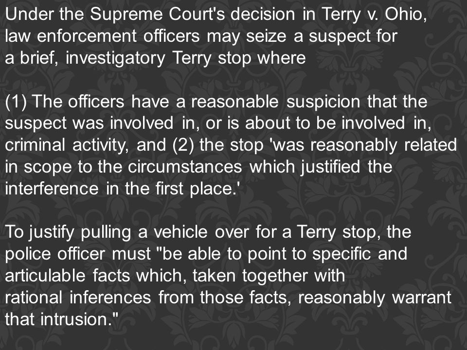 Under the Supreme Court s decision in Terry v. Ohio,