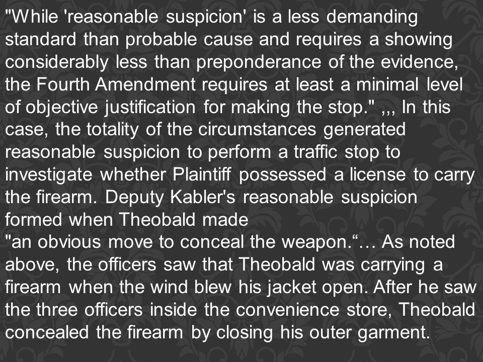 While reasonable suspicion is a less demanding