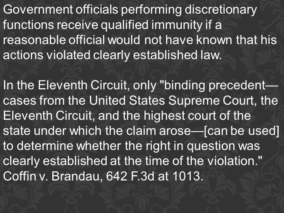 Government officials performing discretionary functions receive qualified immunity if a reasonable official would not have known that his actions violated clearly established law.