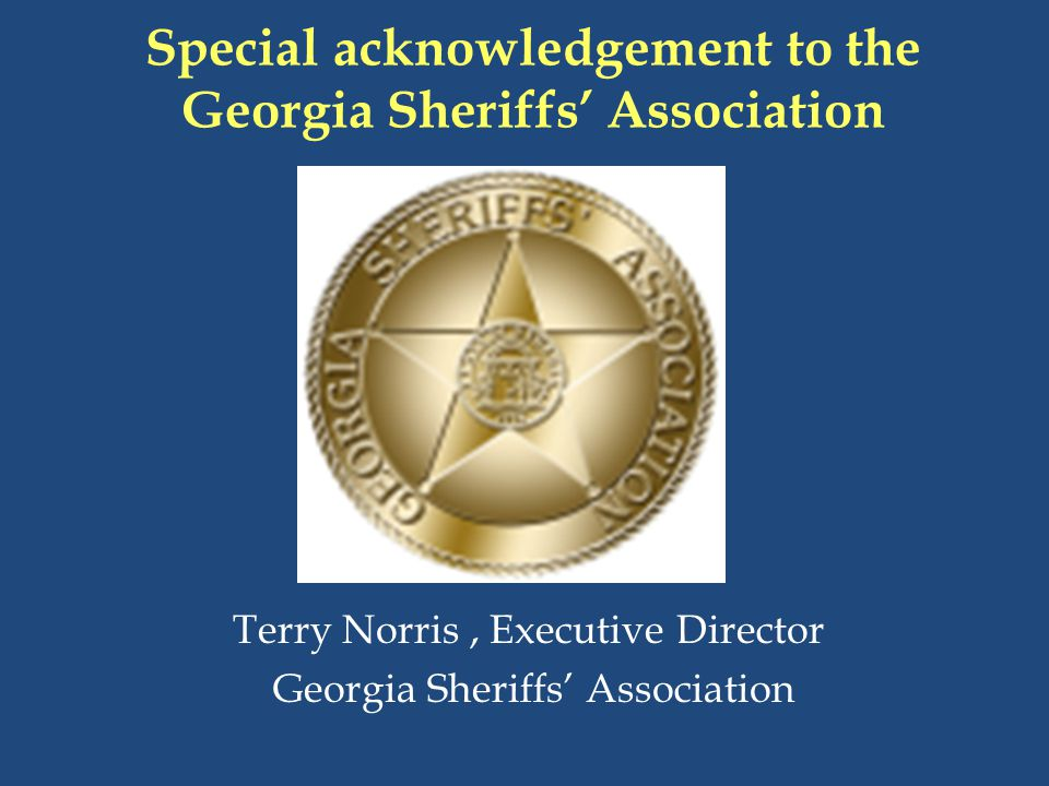 Special acknowledgement to the Georgia Sheriffs' Association