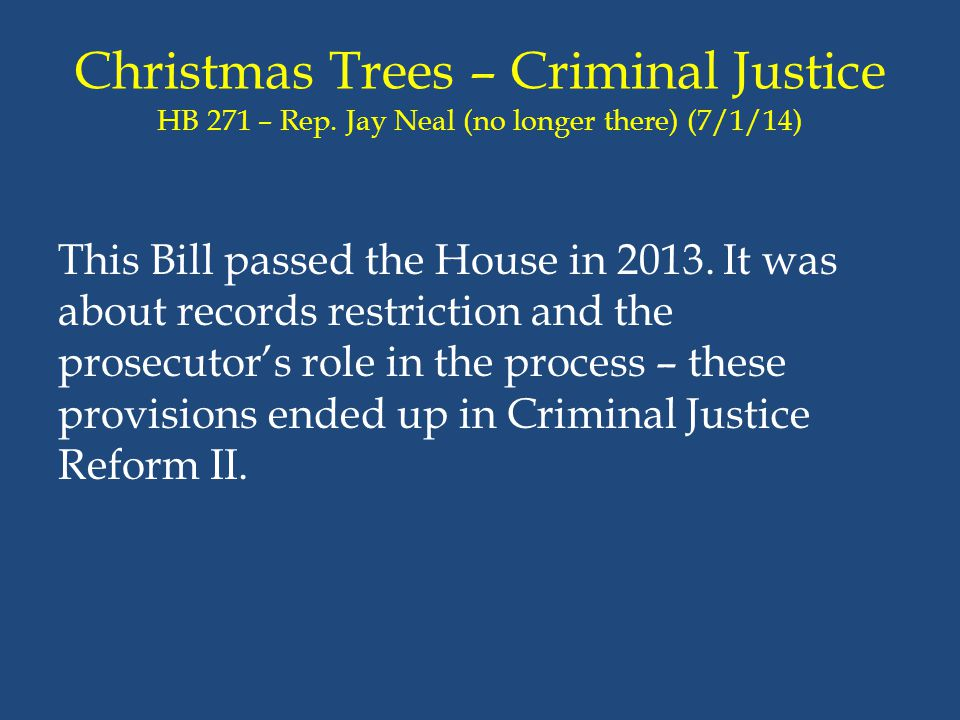 Christmas Trees – Criminal Justice HB 271 – Rep