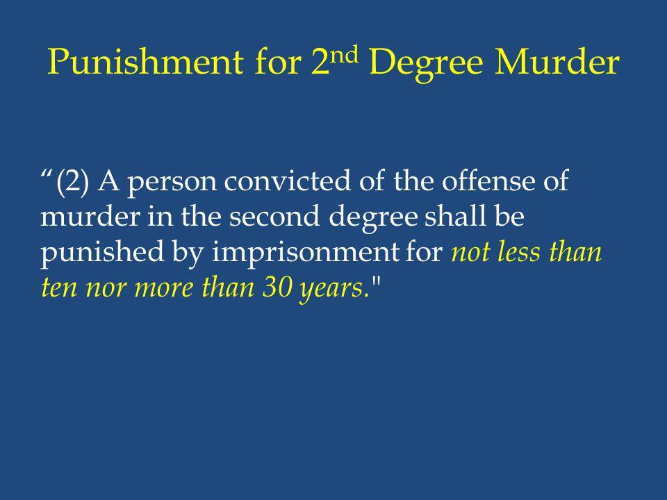 Punishment for 2nd Degree Murder