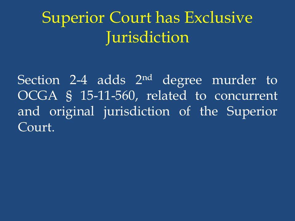 Superior Court has Exclusive Jurisdiction