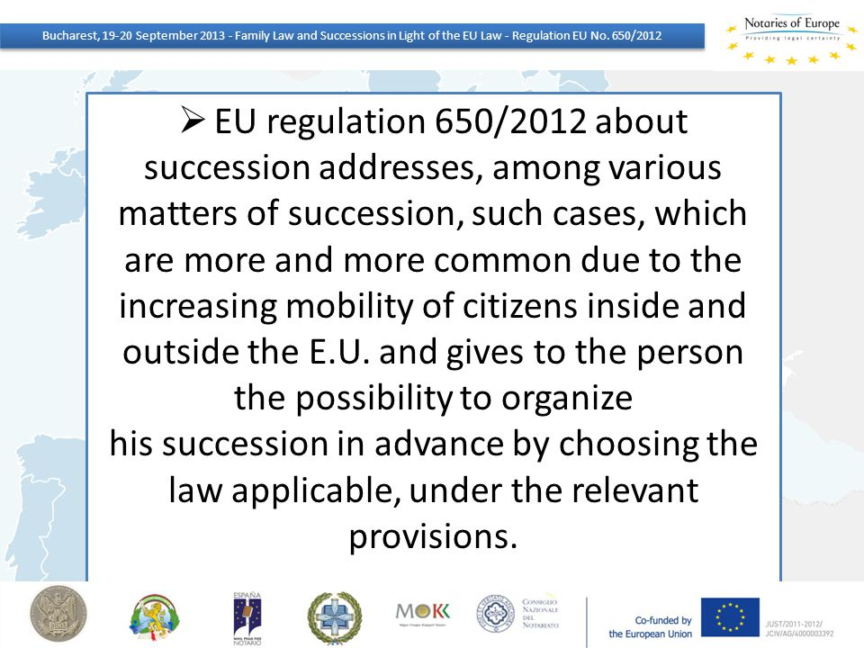 Bucharest, 19-20 September 2013 - Family Law and Successions in Light of the EU Law - Regulation EU No. 650/2012
