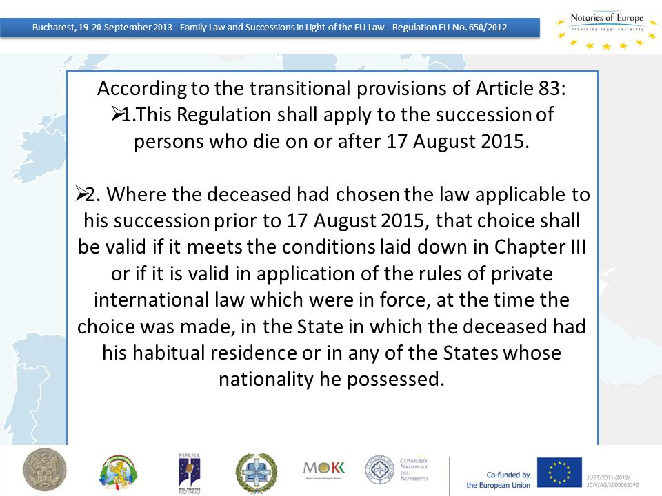 According to the transitional provisions of Article 83: