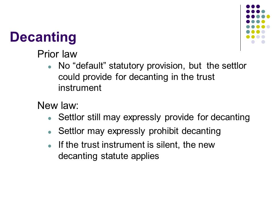 Decanting Prior law New law: