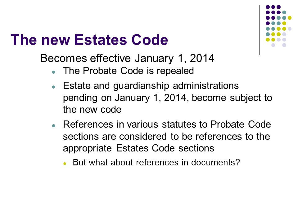 The new Estates Code Becomes effective January 1, 2014