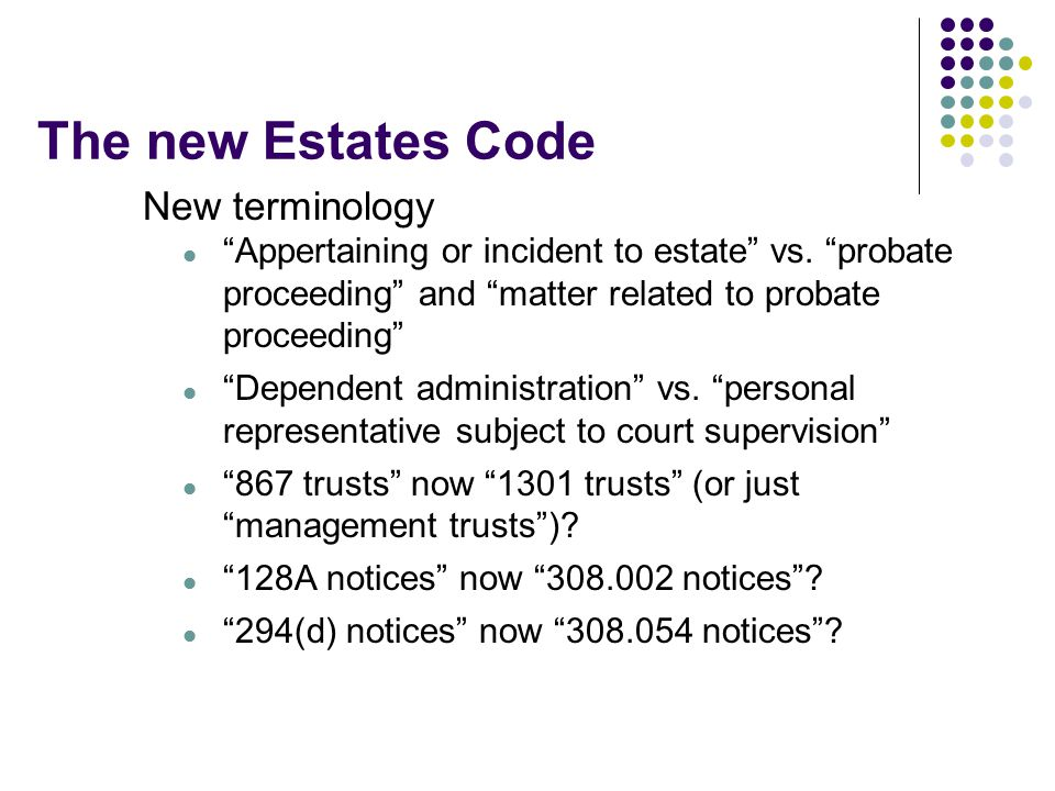 The new Estates Code New terminology