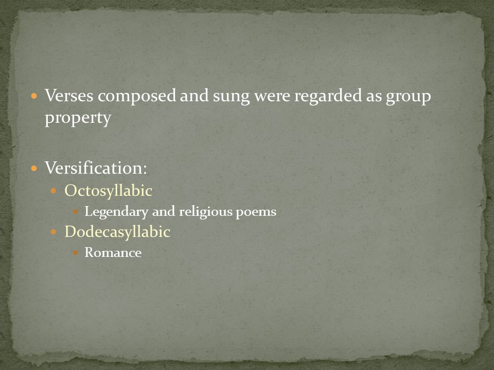Verses composed and sung were regarded as group property