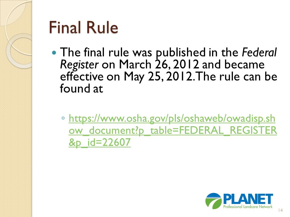 Final Rule The final rule was published in the Federal Register on March 26, 2012 and became effective on May 25, 2012. The rule can be found at.