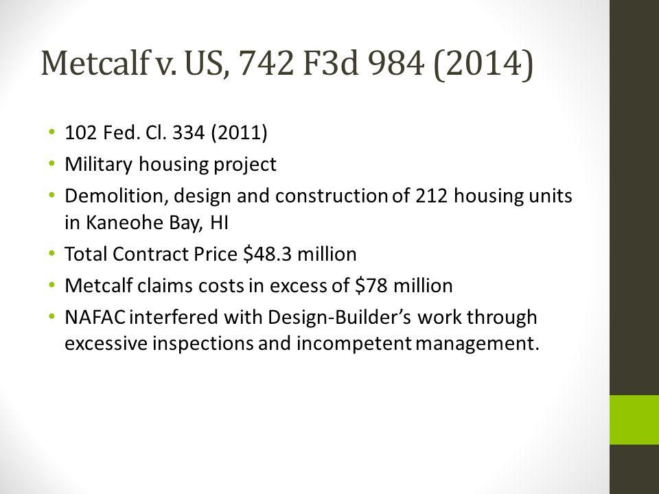 Metcalf v. US, 742 F3d 984 (2014) 102 Fed. Cl. 334 (2011)