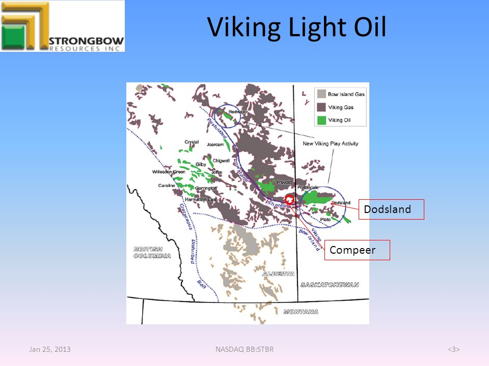 Viking Light Oil Dodsland Compeer Jan 25, 2013 NASDAQ BB:STBR