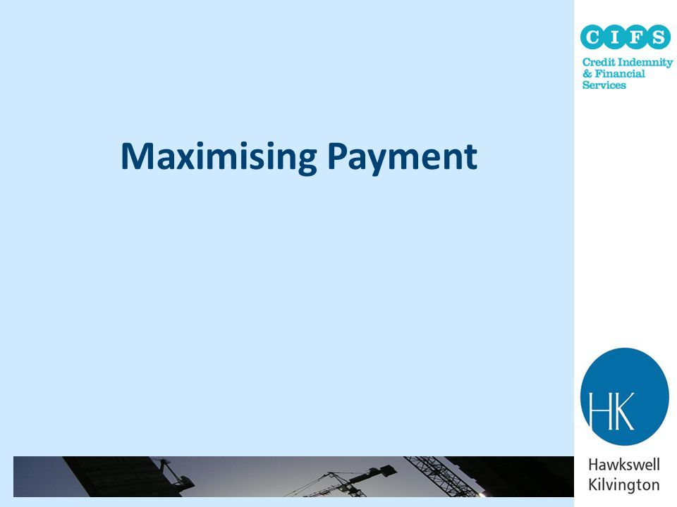 Maximising Payment